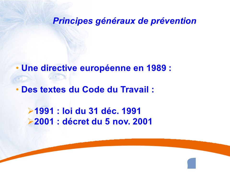 33 33 Principes généraux de prévention La hiérarchie des mesures de prévention : u 1 - suppression du risque u 2 - protection collective u 3 - protection individuelle u 4 - consigne