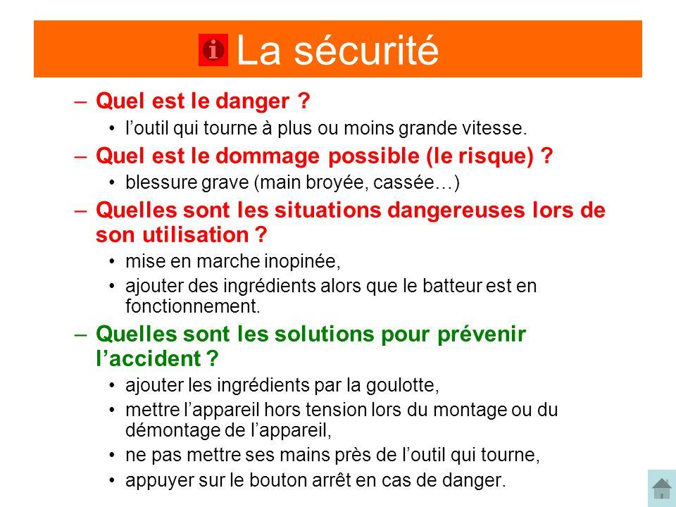 La sécurité –Quel est le danger .loutil qui tourne à plus ou moins grande vitesse.