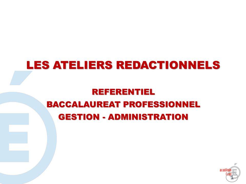 LES ATELIERS REDACTIONNELS REFERENTIEL BACCALAUREAT PROFESSIONNEL GESTION - ADMINISTRATION 1