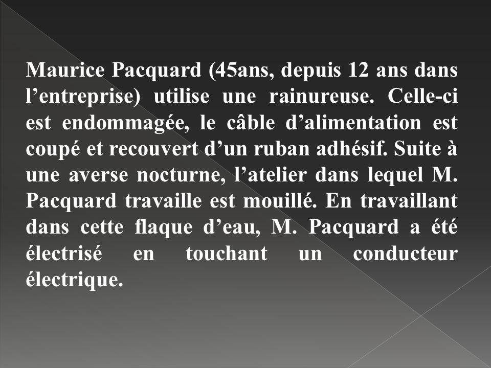 Maurice Pacquard (45ans, depuis 12 ans dans lentreprise) utilise une rainureuse. Celle-ci est endommagée, le câble dalimentation est coupé et recouver