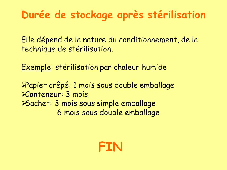 Tout matériel stérilisé comporte une étiquette sur laquelle figurent: - la date de stérilisation - la date de péremption - un numéro de lot: si un pro