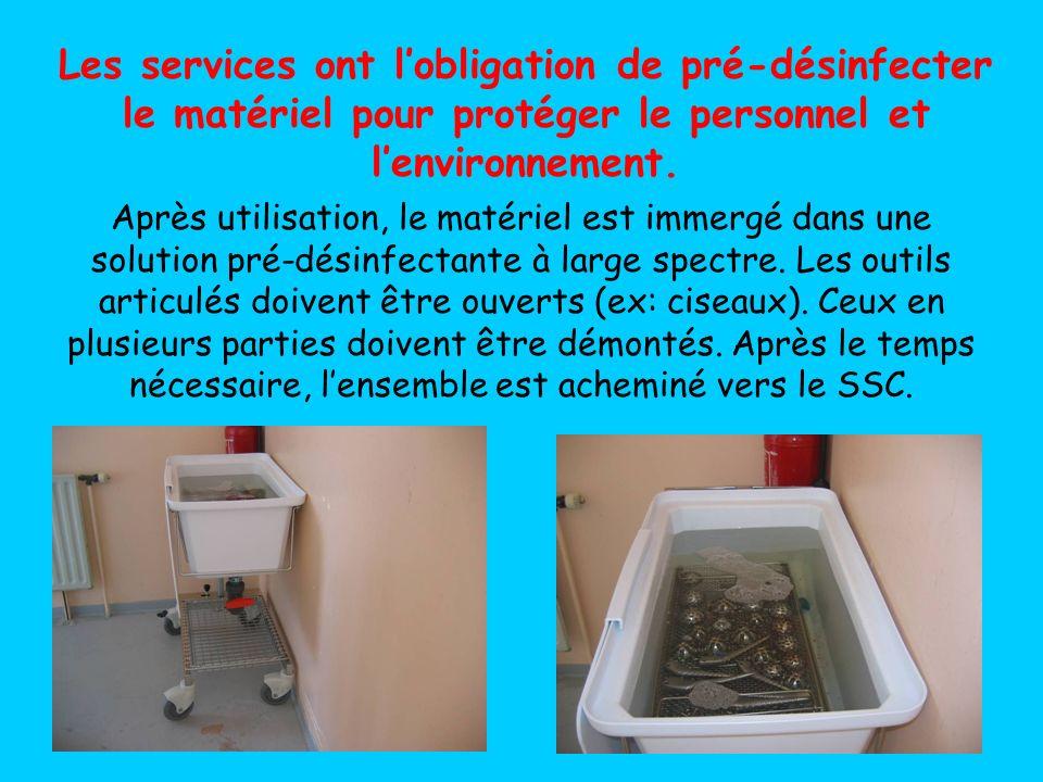 Les services ont lobligation de pré-désinfecter le matériel pour protéger le personnel et lenvironnement.