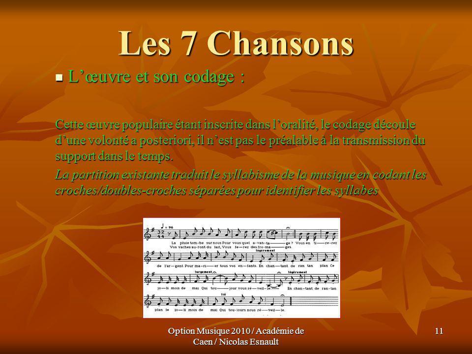 Option Musique 2010 / Académie de Caen / Nicolas Esnault 11 Les 7 Chansons Lœuvre et son codage : Lœuvre et son codage : Cette œuvre populaire étant i