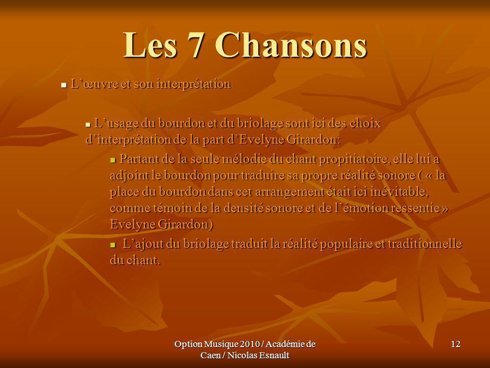 Option Musique 2010 / Académie de Caen / Nicolas Esnault 12 Les 7 Chansons Lœuvre et son interprétation Lœuvre et son interprétation Lusage du bourdon