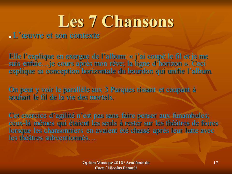 Option Musique 2010 / Académie de Caen / Nicolas Esnault 17 Les 7 Chansons Lœuvre et son contexte Lœuvre et son contexte Elle lexplique en exergue de