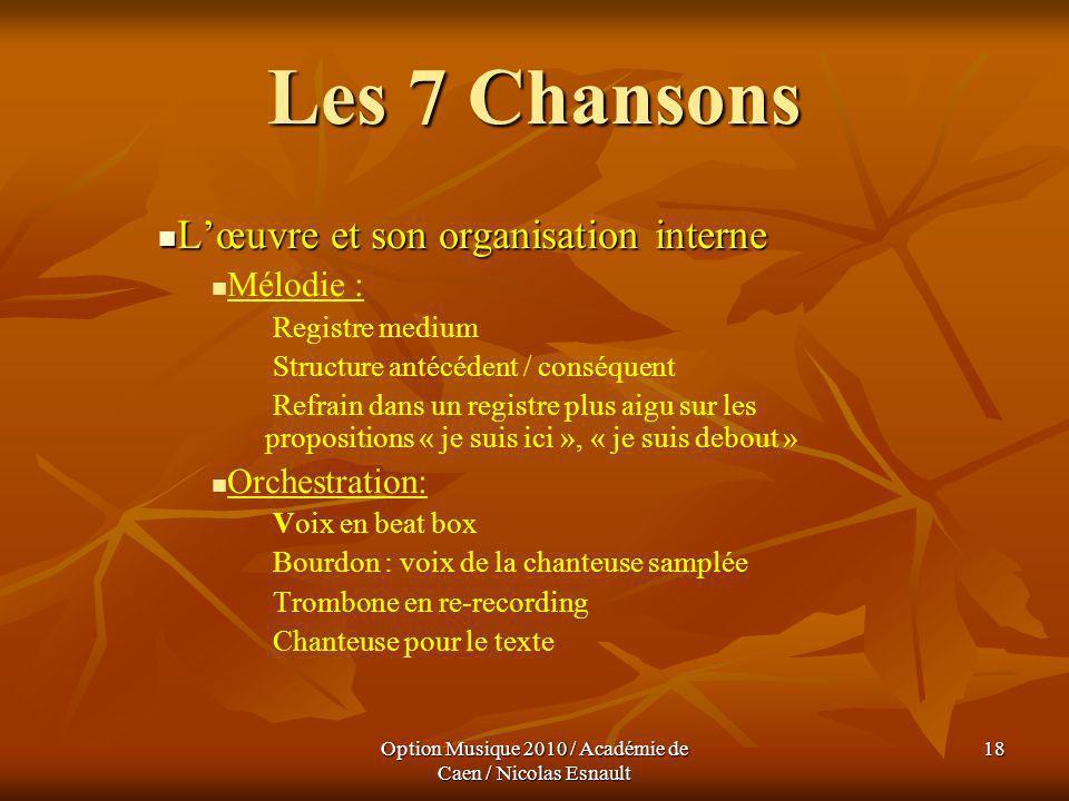 Option Musique 2010 / Académie de Caen / Nicolas Esnault 18 Les 7 Chansons Lœuvre et son organisation interne Lœuvre et son organisation interne Mélod