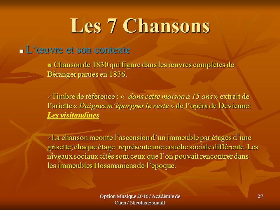 Option Musique 2010 / Académie de Caen / Nicolas Esnault 27 Les 7 Chansons Lœuvre et son contexte Lœuvre et son contexte Chanson de 1830 qui figure da