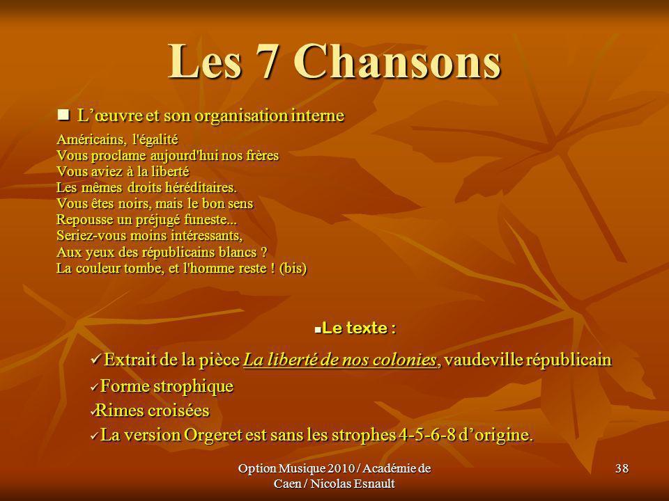 Option Musique 2010 / Académie de Caen / Nicolas Esnault 38 Les 7 Chansons Lœuvre et son organisation interne Lœuvre et son organisation interne Améri