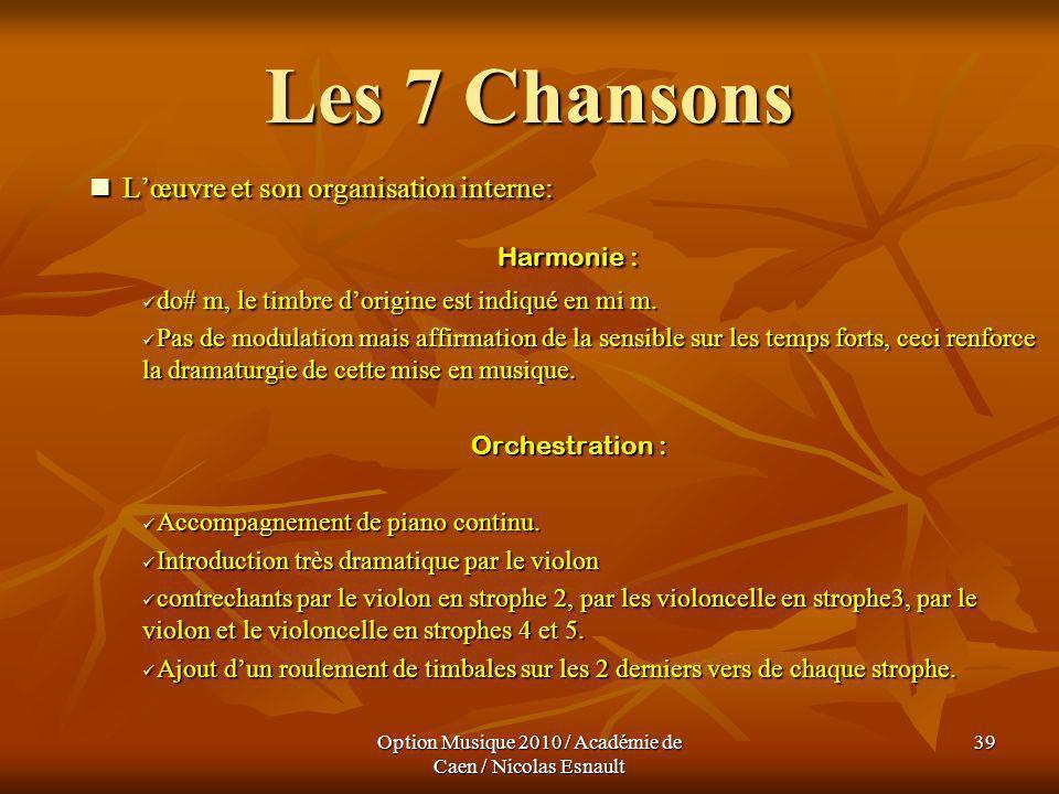 Option Musique 2010 / Académie de Caen / Nicolas Esnault 39 Les 7 Chansons Lœuvre et son organisation interne: Lœuvre et son organisation interne: Har