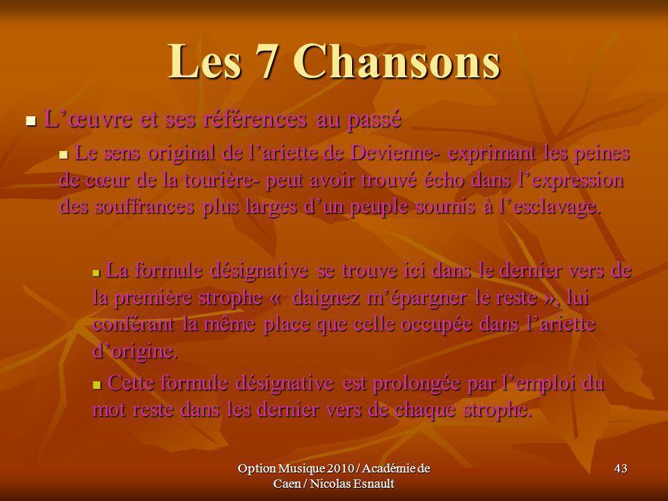 Option Musique 2010 / Académie de Caen / Nicolas Esnault 43 Les 7 Chansons Lœuvre et ses références au passé Lœuvre et ses références au passé Le sens