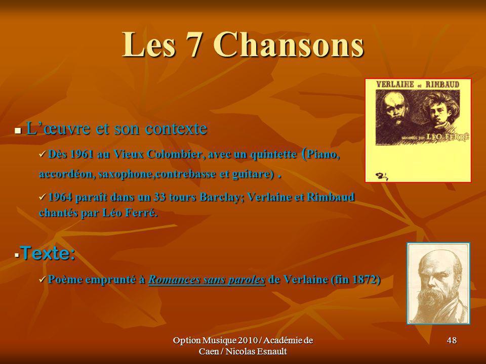 Option Musique 2010 / Académie de Caen / Nicolas Esnault 48 Les 7 Chansons Lœuvre et son contexte Lœuvre et son contexte Dès 1961 au Vieux Colombier,