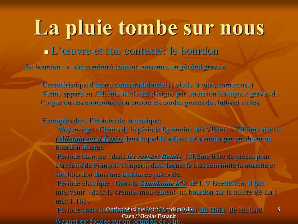 Option Musique 2010 / Académie de Caen / Nicolas Esnault 6 La pluie tombe sur nous Lœuvre et son contexte Lœuvre et son contexte Chant de collectage ( Ardèche, février 1976) par Sylvette Bérault Williams auprès de monsieur Sales.