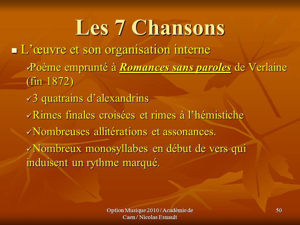 Option Musique 2010 / Académie de Caen / Nicolas Esnault 50 Les 7 Chansons Lœuvre et son organisation interne Lœuvre et son organisation interne Poème