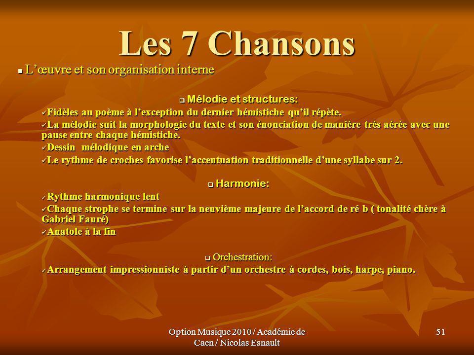 Option Musique 2010 / Académie de Caen / Nicolas Esnault 51 Les 7 Chansons Lœuvre et son organisation interne Lœuvre et son organisation interne Mélod