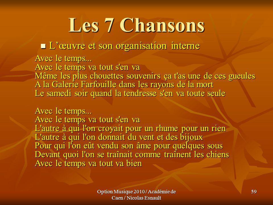Option Musique 2010 / Académie de Caen / Nicolas Esnault 59 Les 7 Chansons Lœuvre et son organisation interne Lœuvre et son organisation interne Avec