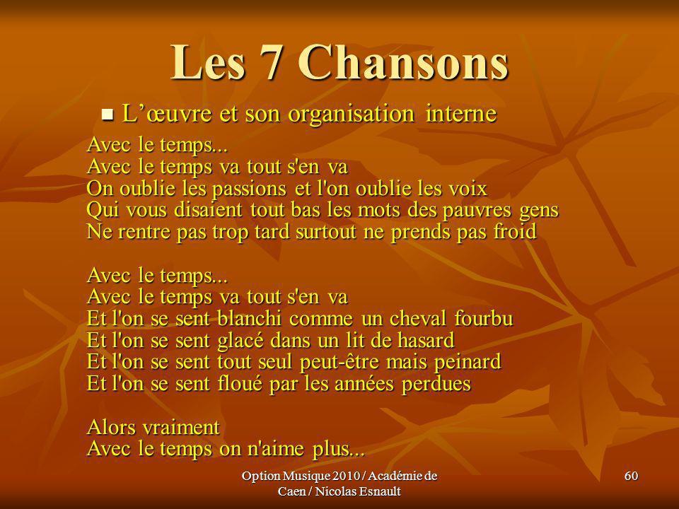 Option Musique 2010 / Académie de Caen / Nicolas Esnault 60 Les 7 Chansons Lœuvre et son organisation interne Lœuvre et son organisation interne Avec