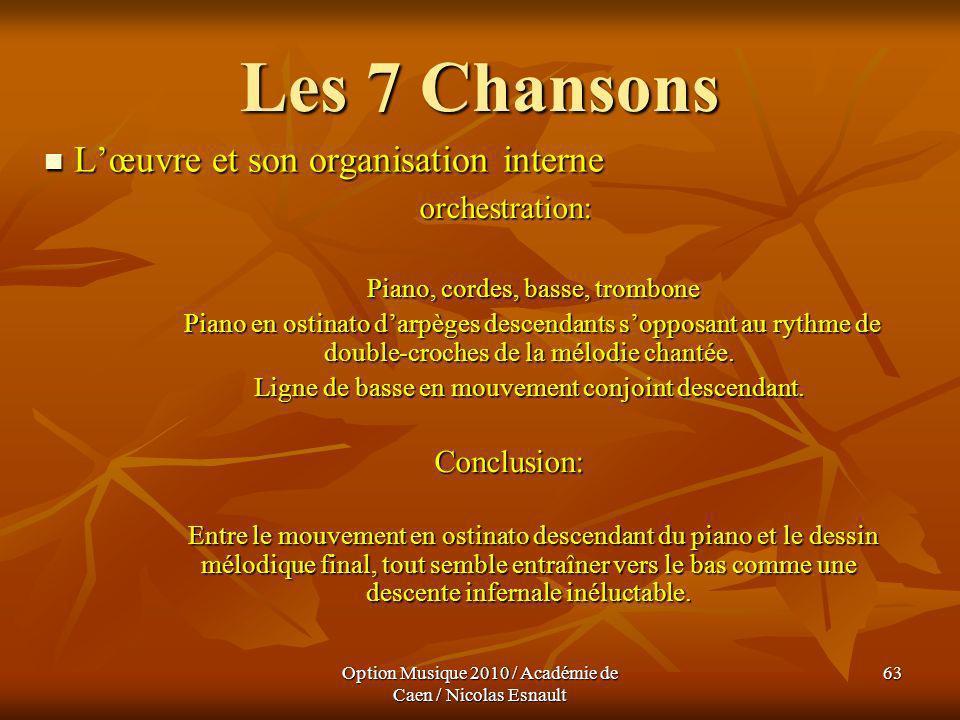 Option Musique 2010 / Académie de Caen / Nicolas Esnault 63 Les 7 Chansons Lœuvre et son organisation interne Lœuvre et son organisation interne orche