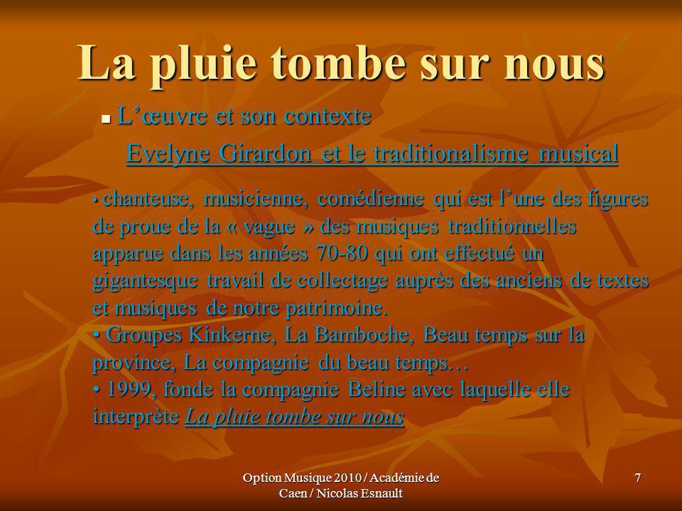 Option Musique 2010 / Académie de Caen / Nicolas Esnault 58 Les 7 Chansons Lœuvre et son organisation interne Lœuvre et son organisation interne Avec le temps...