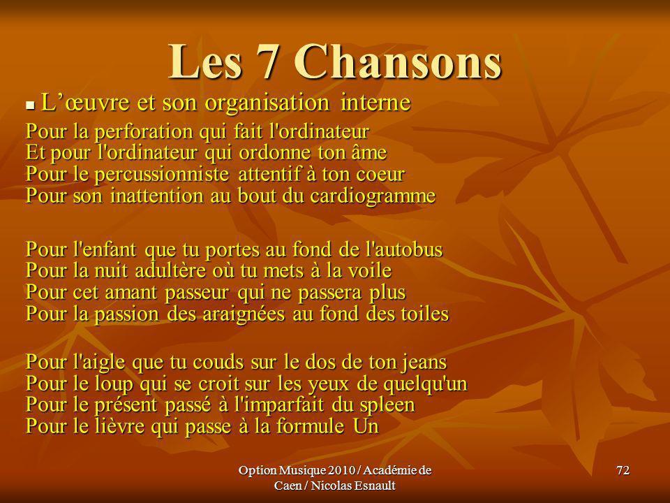 Option Musique 2010 / Académie de Caen / Nicolas Esnault 72 Les 7 Chansons Lœuvre et son organisation interne Lœuvre et son organisation interne Pour