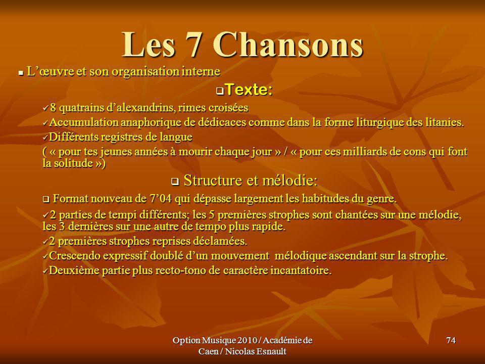 Option Musique 2010 / Académie de Caen / Nicolas Esnault 74 Les 7 Chansons Lœuvre et son organisation interne Lœuvre et son organisation interne Texte