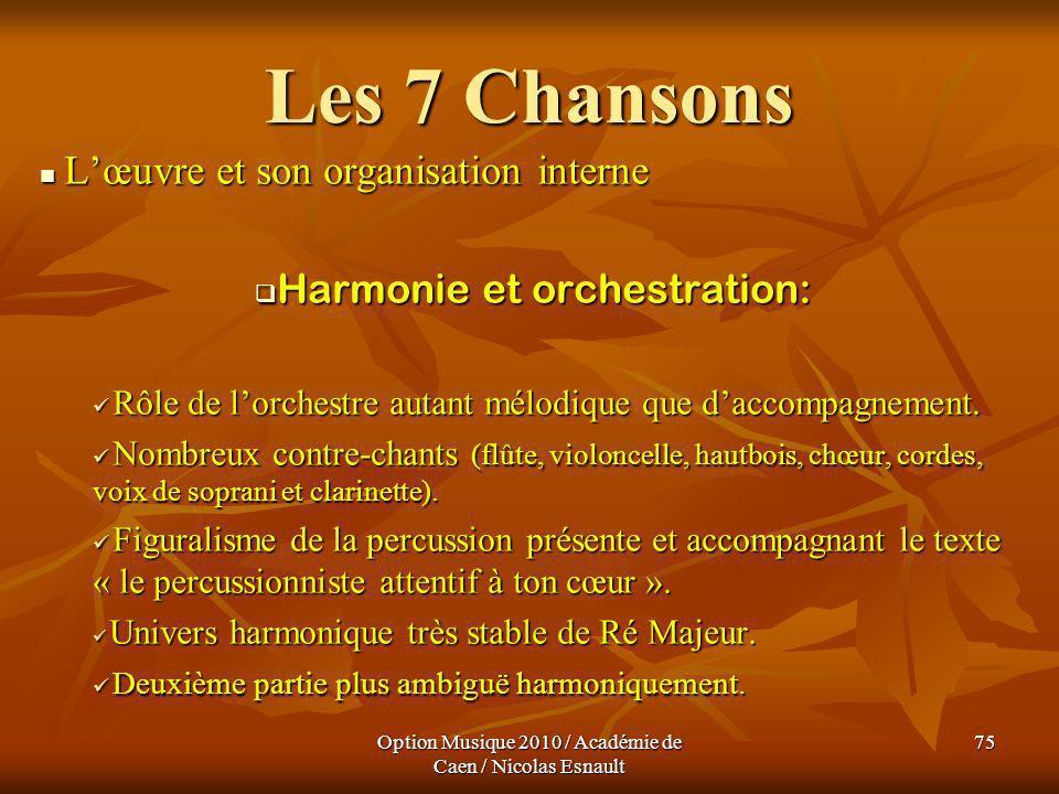 Option Musique 2010 / Académie de Caen / Nicolas Esnault 75 Les 7 Chansons Lœuvre et son organisation interne Lœuvre et son organisation interne Harmo