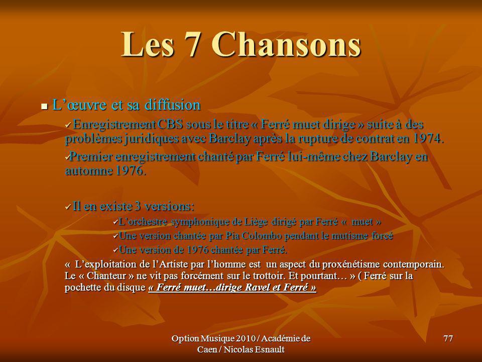 Option Musique 2010 / Académie de Caen / Nicolas Esnault 77 Les 7 Chansons Lœuvre et sa diffusion Lœuvre et sa diffusion Enregistrement CBS sous le ti