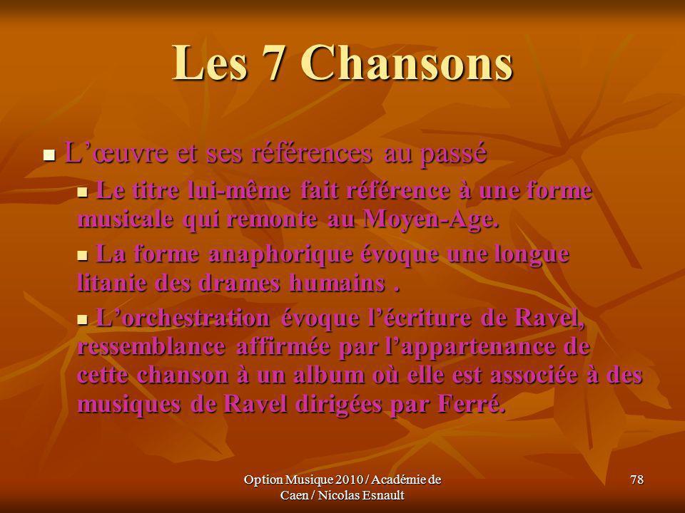 Option Musique 2010 / Académie de Caen / Nicolas Esnault 78 Les 7 Chansons Lœuvre et ses références au passé Lœuvre et ses références au passé Le titr