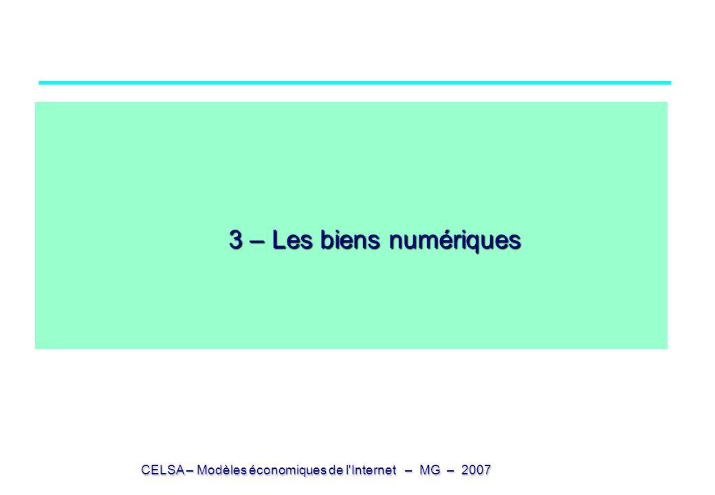CELSA – Modèles économiques de l'Internet – MG – 2007 3 – Les biens numériques 3 – Les biens numériques