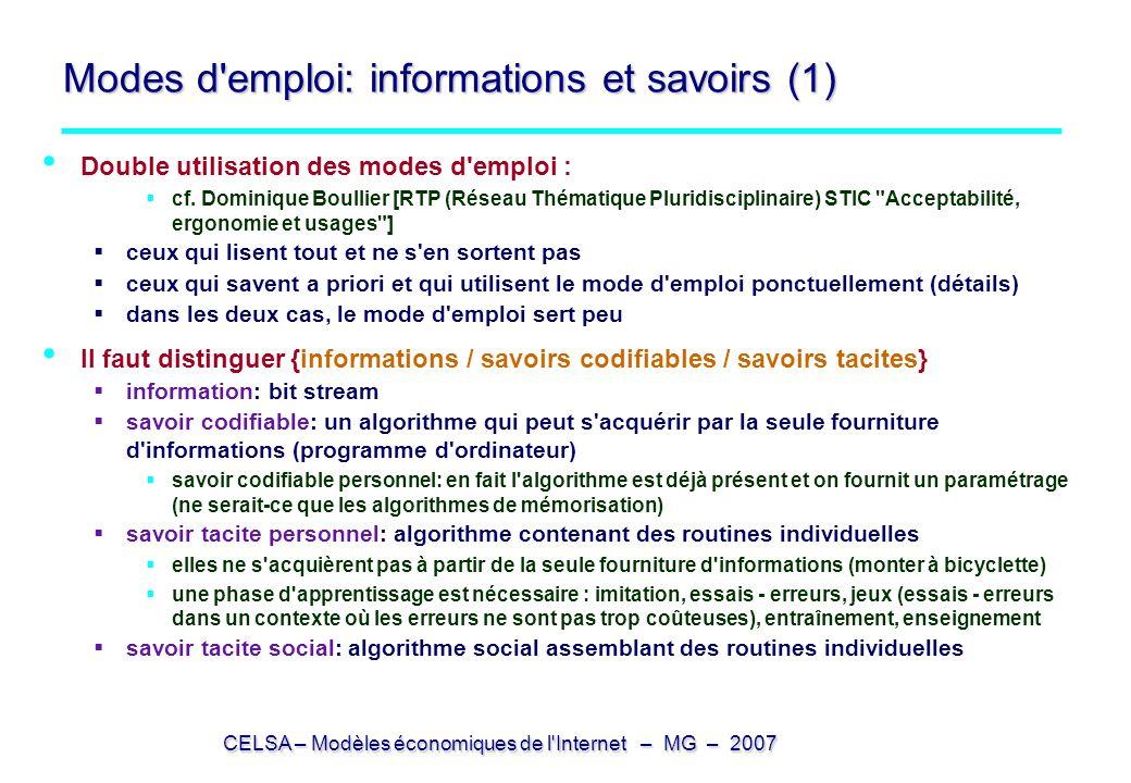 CELSA – Modèles économiques de l'Internet – MG – 2007 Modes d'emploi: informations et savoirs (1) Double utilisation des modes d'emploi : cf. Dominiqu