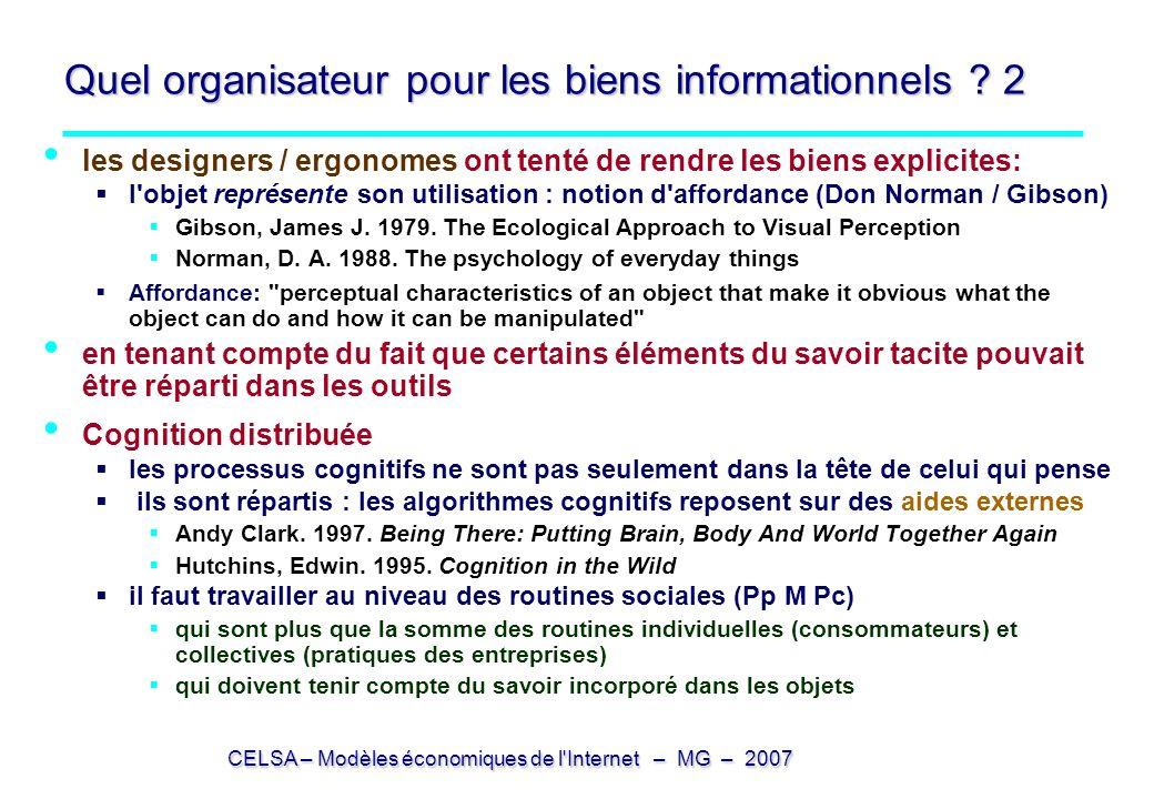 CELSA – Modèles économiques de l'Internet – MG – 2007 Quel organisateur pour les biens informationnels ? 2 les designers / ergonomes ont tenté de rend