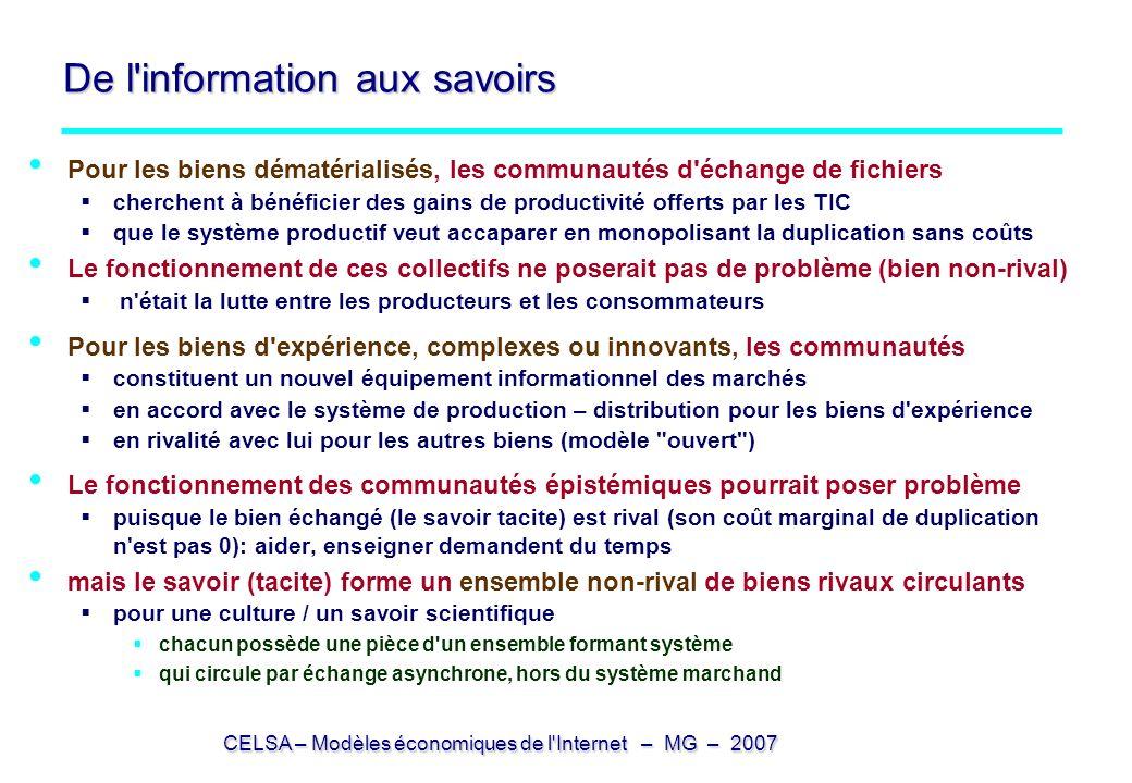 CELSA – Modèles économiques de l'Internet – MG – 2007 De l'information aux savoirs Pour les biens dématérialisés, les communautés d'échange de fichier