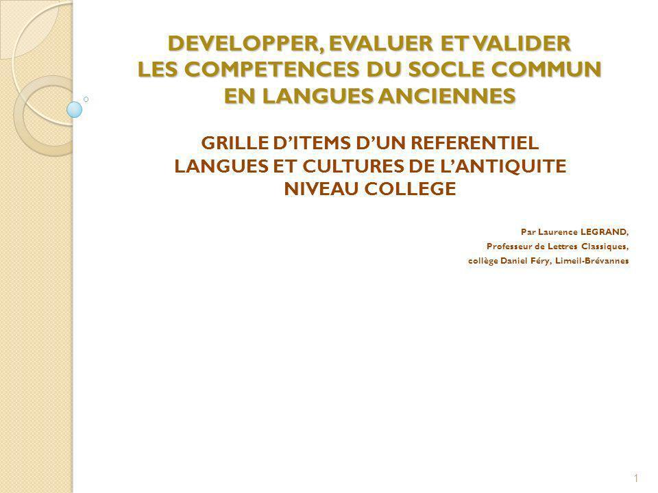 Plusieurs items du LPC peuvent être renseignés dans les cours de langues et cultures de lAntiquité.