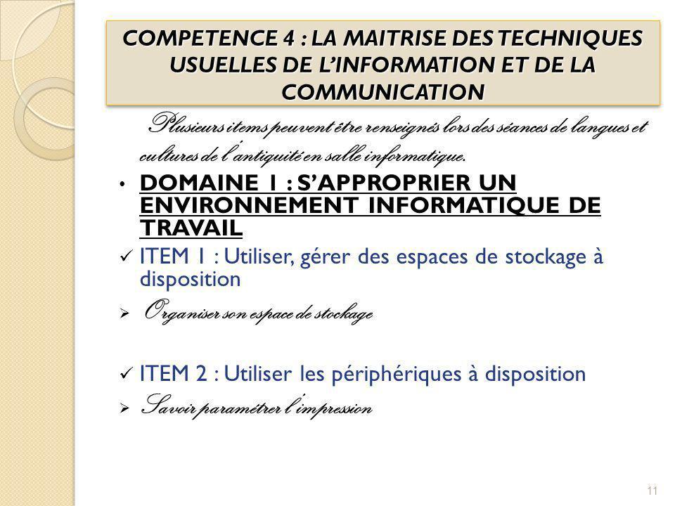 COMPETENCE 4 : LA MAITRISE DES TECHNIQUES USUELLES DE LINFORMATION ET DE LA COMMUNICATION Plusieurs items peuvent être renseignés lors des séances de