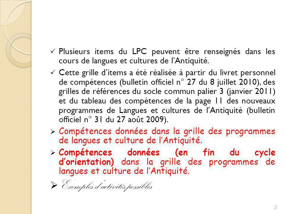 Plusieurs items du LPC peuvent être renseignés dans les cours de langues et cultures de lAntiquité. Cette grille ditems a été réalisée à partir du liv