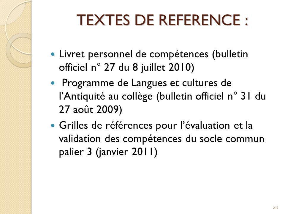 TEXTES DE REFERENCE : TEXTES DE REFERENCE : Livret personnel de compétences (bulletin officiel n° 27 du 8 juillet 2010) Programme de Langues et cultur