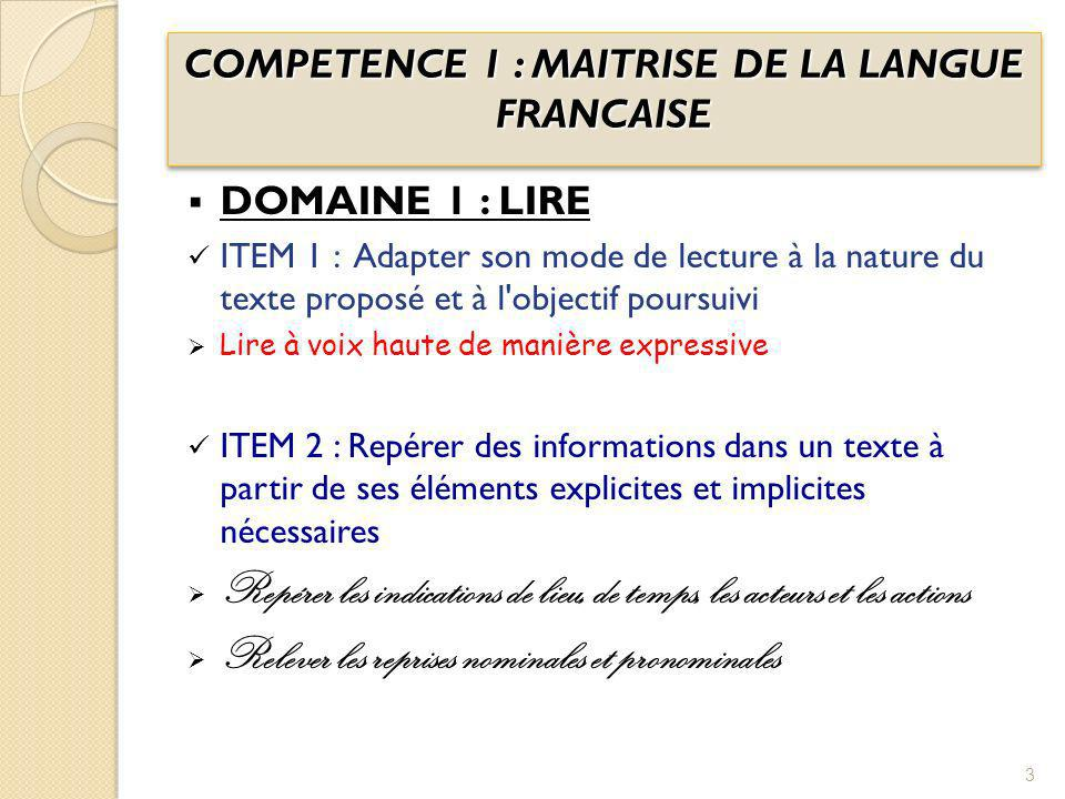 COMPETENCE 1 : MAITRISE DE LA LANGUE FRANCAISE DOMAINE 1 : LIRE ITEM 1 : Adapter son mode de lecture à la nature du texte proposé et à l'objectif pour