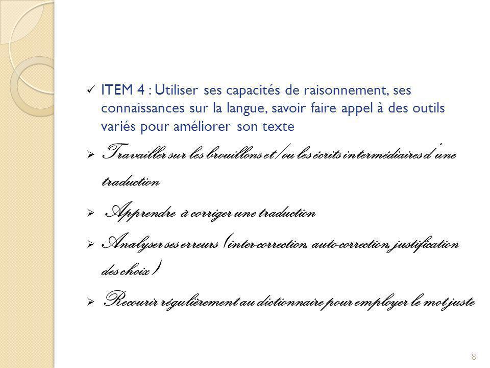 ITEM 4 : Utiliser ses capacités de raisonnement, ses connaissances sur la langue, savoir faire appel à des outils variés pour améliorer son texte Trav