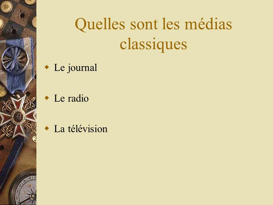 Quelles sont les médias classiques Le journal Le radio La télévision