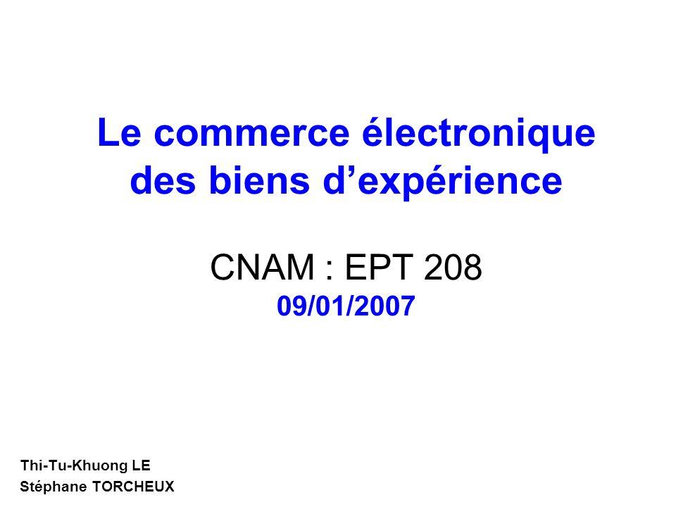 Thi-Tu-Khuong LE Stéphane TORCHEUX 09/01/2007 Zoom sur les utilisateurs et leurs attentes comparées au commerce « traditionnel » (magasins physiques) Le commerce électronique des biens d expérience Qui sont les consommateurs .