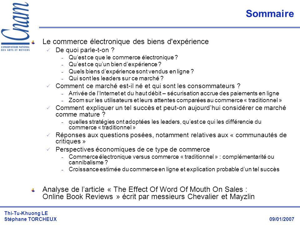 Thi-Tu-Khuong LE Stéphane TORCHEUX 09/01/2007 Sommaire Le commerce électronique des biens d'expérience De quoi parle-t-on ?  Quest ce que le commerce