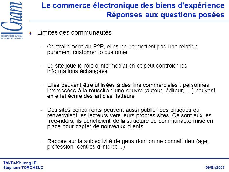 Thi-Tu-Khuong LE Stéphane TORCHEUX 09/01/2007 Limites des communautés  Contrairement au P2P, elles ne permettent pas une relation purement customer t