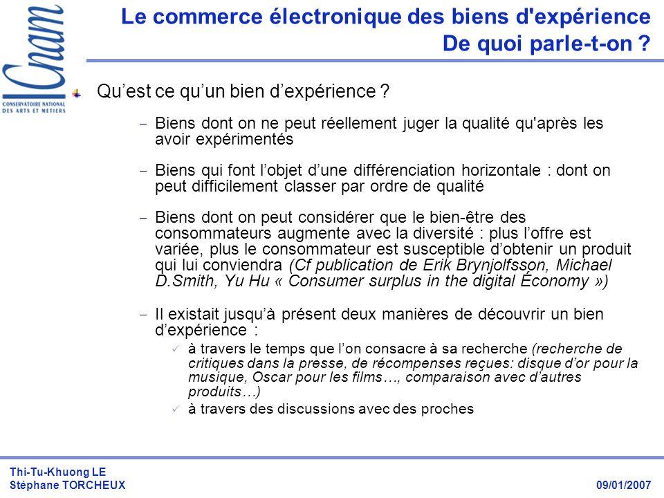 Thi-Tu-Khuong LE Stéphane TORCHEUX 09/01/2007 Le commerce électronique des biens d expérience Réponses aux questions posées