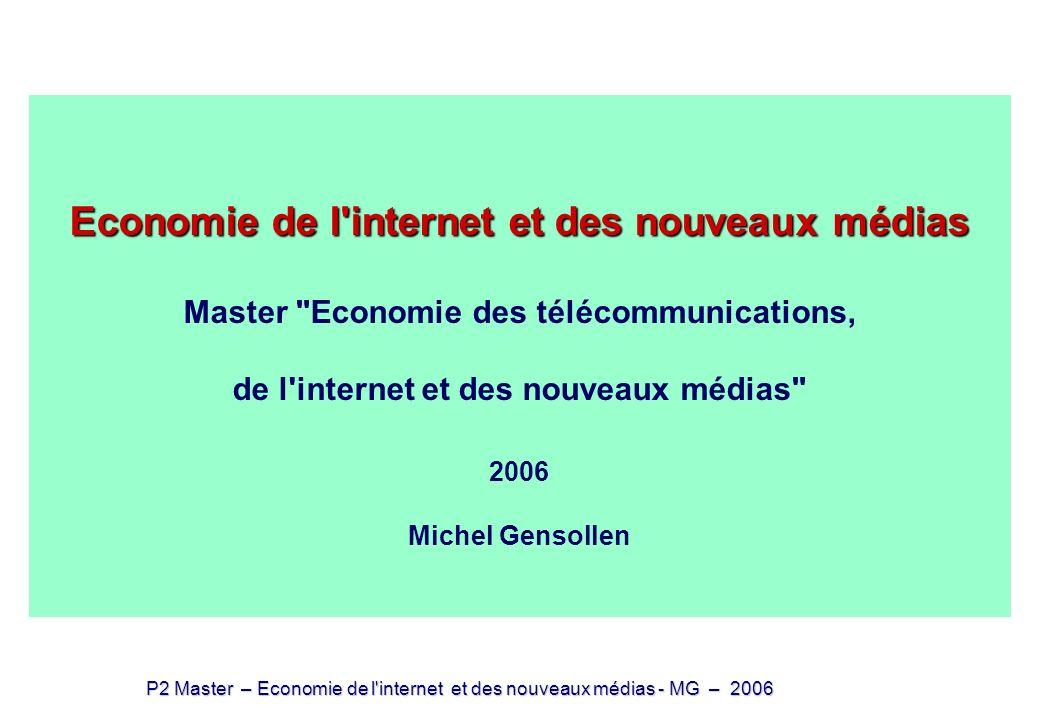 P2 Master – Economie de l internet et des nouveaux médias - MG – 2006 Economie de l internet et des nouveaux médias (2) e-commerce – intermédiation Economie de l internet et des nouveaux médias (2) e-commerce – intermédiation