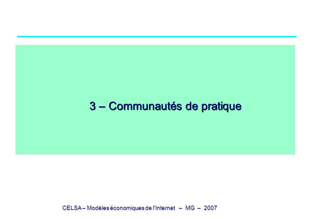 CELSA – Modèles économiques de l Internet – MG – 2007 3 – Communautés de pratique 3 – Communautés de pratique