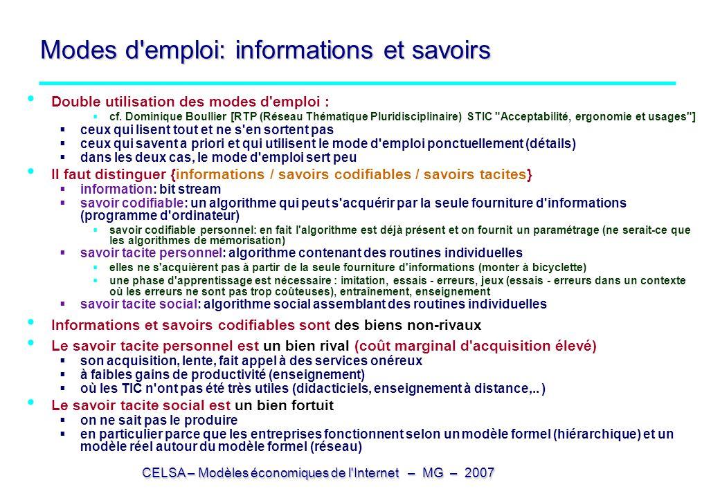 CELSA – Modèles économiques de l Internet – MG – 2007 Modes d emploi: informations et savoirs Double utilisation des modes d emploi : cf.