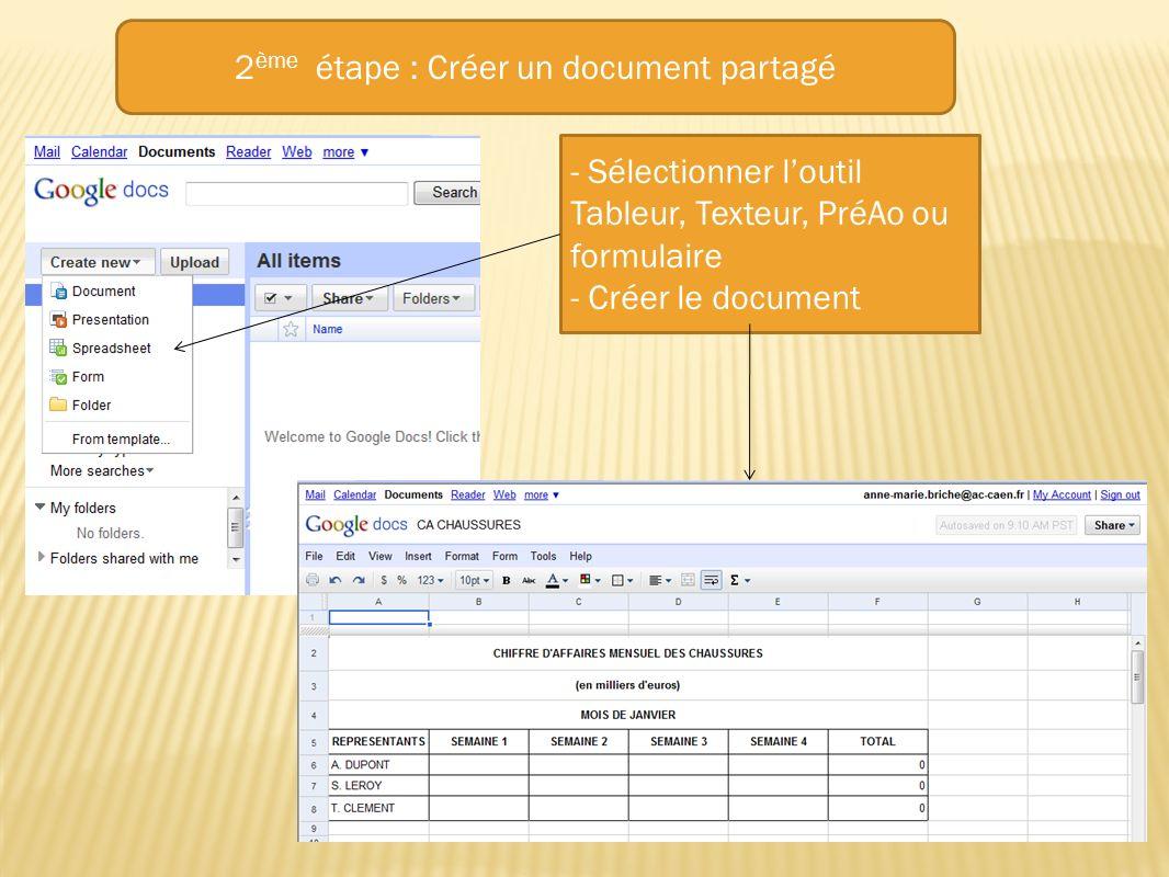 2 ème étape : Créer un document partagé - Sélectionner loutil Tableur, Texteur, PréAo ou formulaire - Créer le document