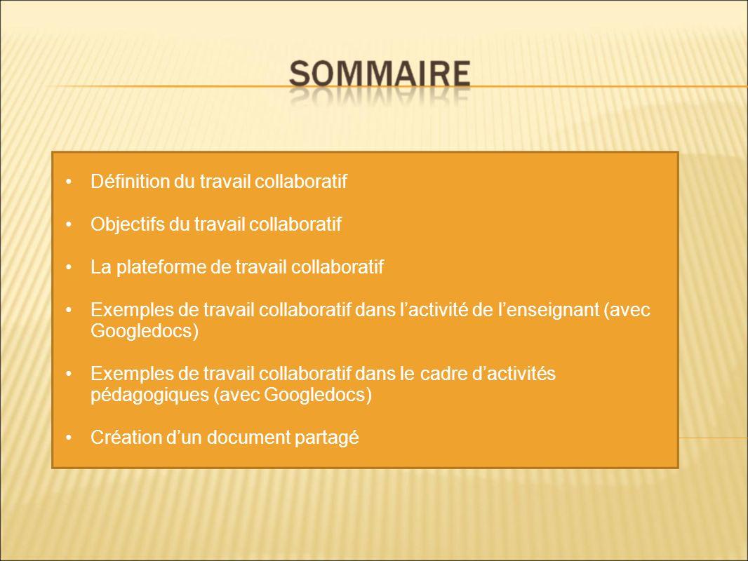 Définition du travail collaboratif Objectifs du travail collaboratif La plateforme de travail collaboratif Exemples de travail collaboratif dans lacti