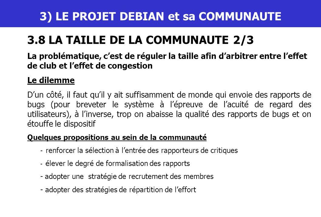 III) LE PROJET DEBIAN et sa COMMUNAUTE 3.8 LA TAILLE DE LA COMMUNAUTE 2/3 La problématique, cest de réguler la taille afin darbitrer entre leffet de c
