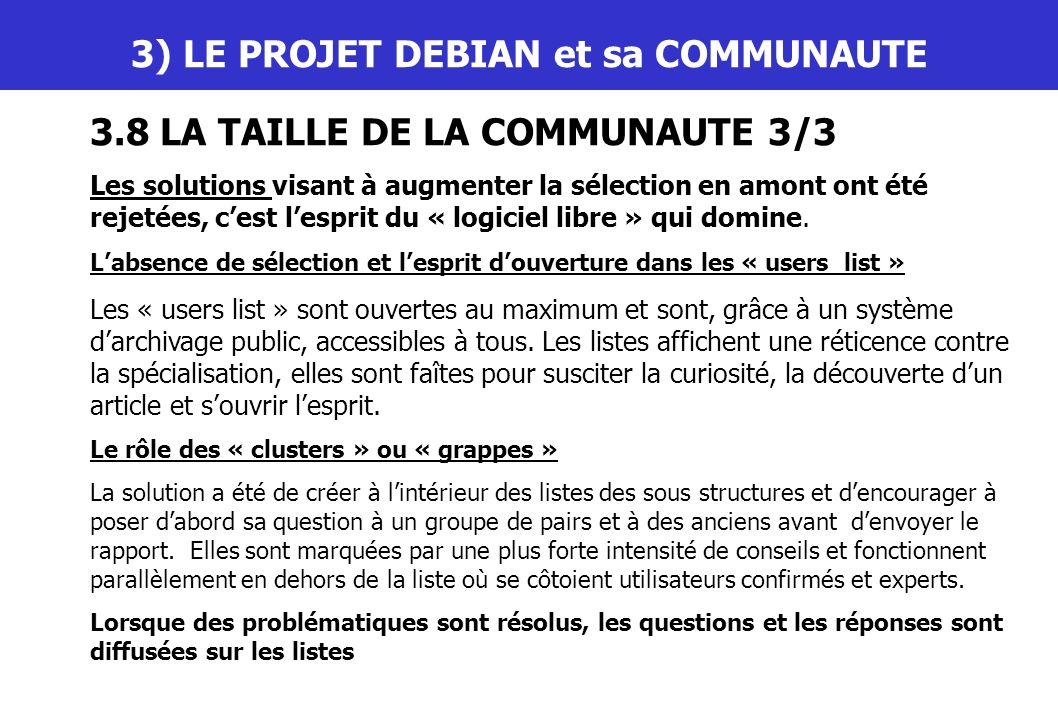 III) LE PROJET DEBIAN et sa COMMUNAUTE 3.8 LA TAILLE DE LA COMMUNAUTE 3/3 Les solutions visant à augmenter la sélection en amont ont été rejetées, ces