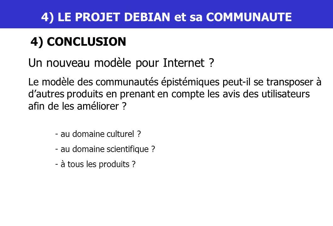 III) LE PROJET DEBIAN et sa COMMUNAUTE 4) CONCLUSION Un nouveau modèle pour Internet ? Le modèle des communautés épistémiques peut-il se transposer à